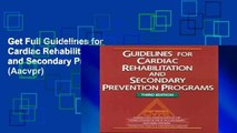 Get Full Guidelines for Cardiac Rehabilitation Programs and Secondary Prevention Programs (Aacvpr)