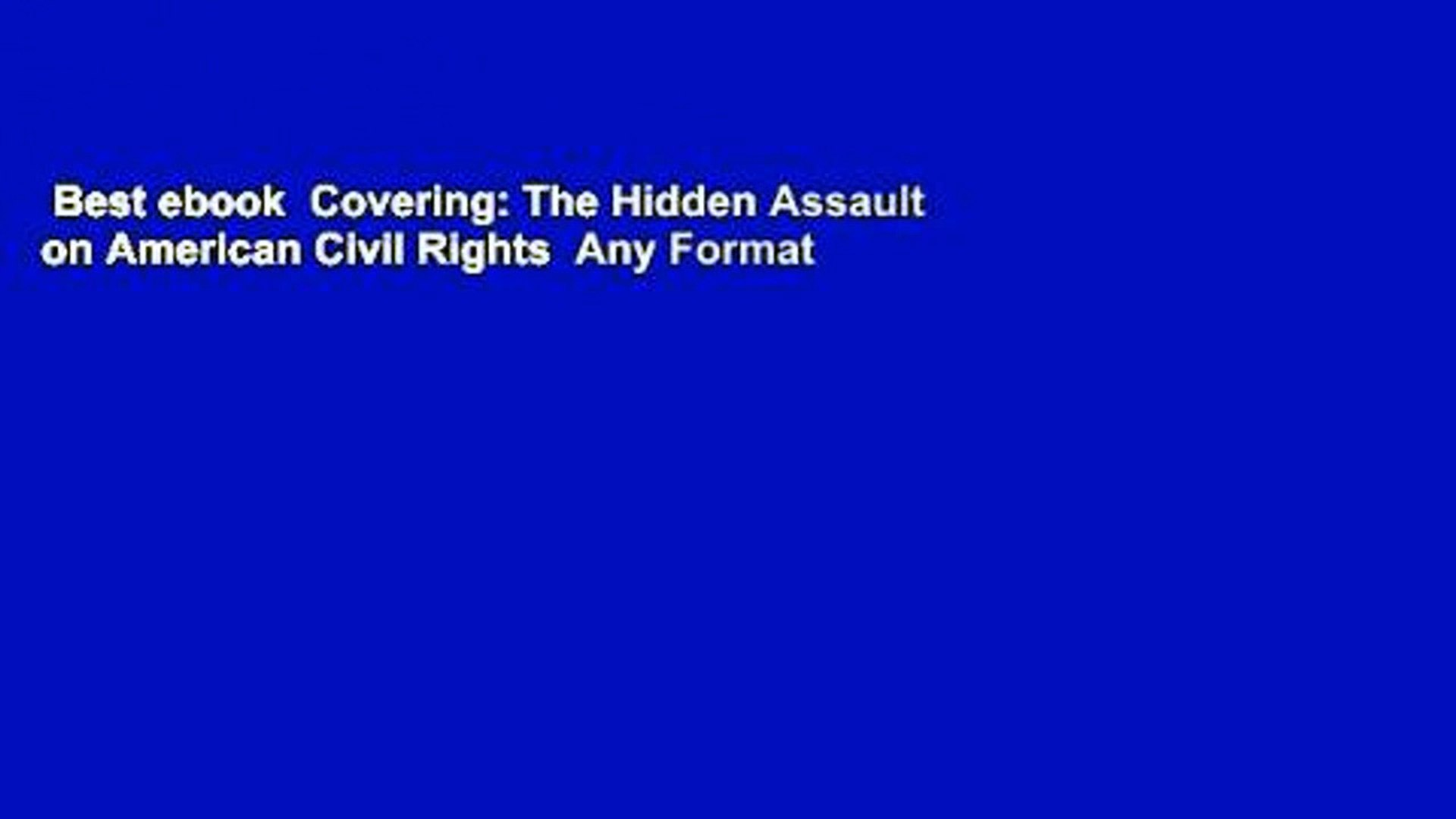 Best ebook  Covering: The Hidden Assault on American Civil Rights  Any Format