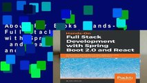 About For Books  Hands-On Full Stack Development with Spring Boot 2.0  and React: Build modern and