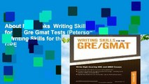 About For Books  Writing Skills for the Gre Gmat Tests (Peterson s Writing Skills for the GRE