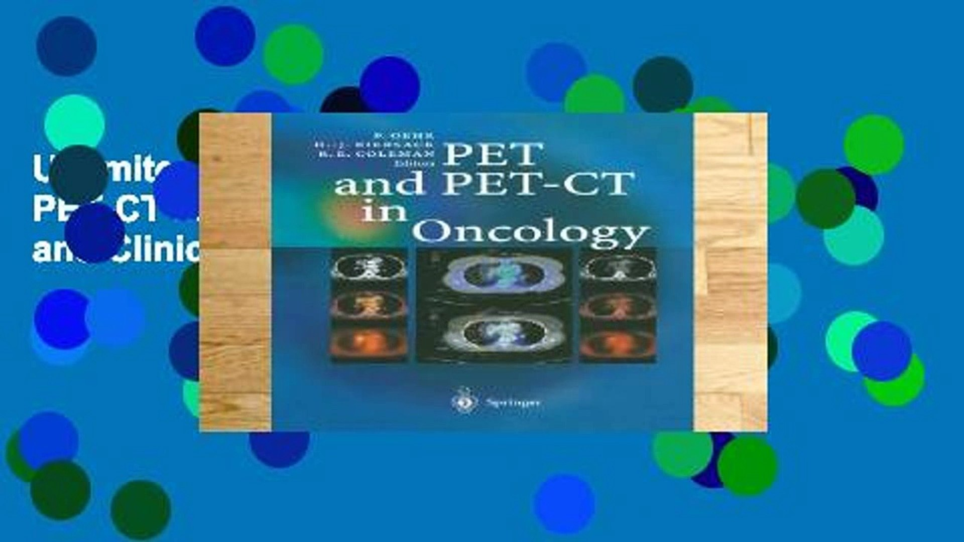 Unlimited acces PET and PET-CT in Oncology: Basics and Clinical Applications Book
