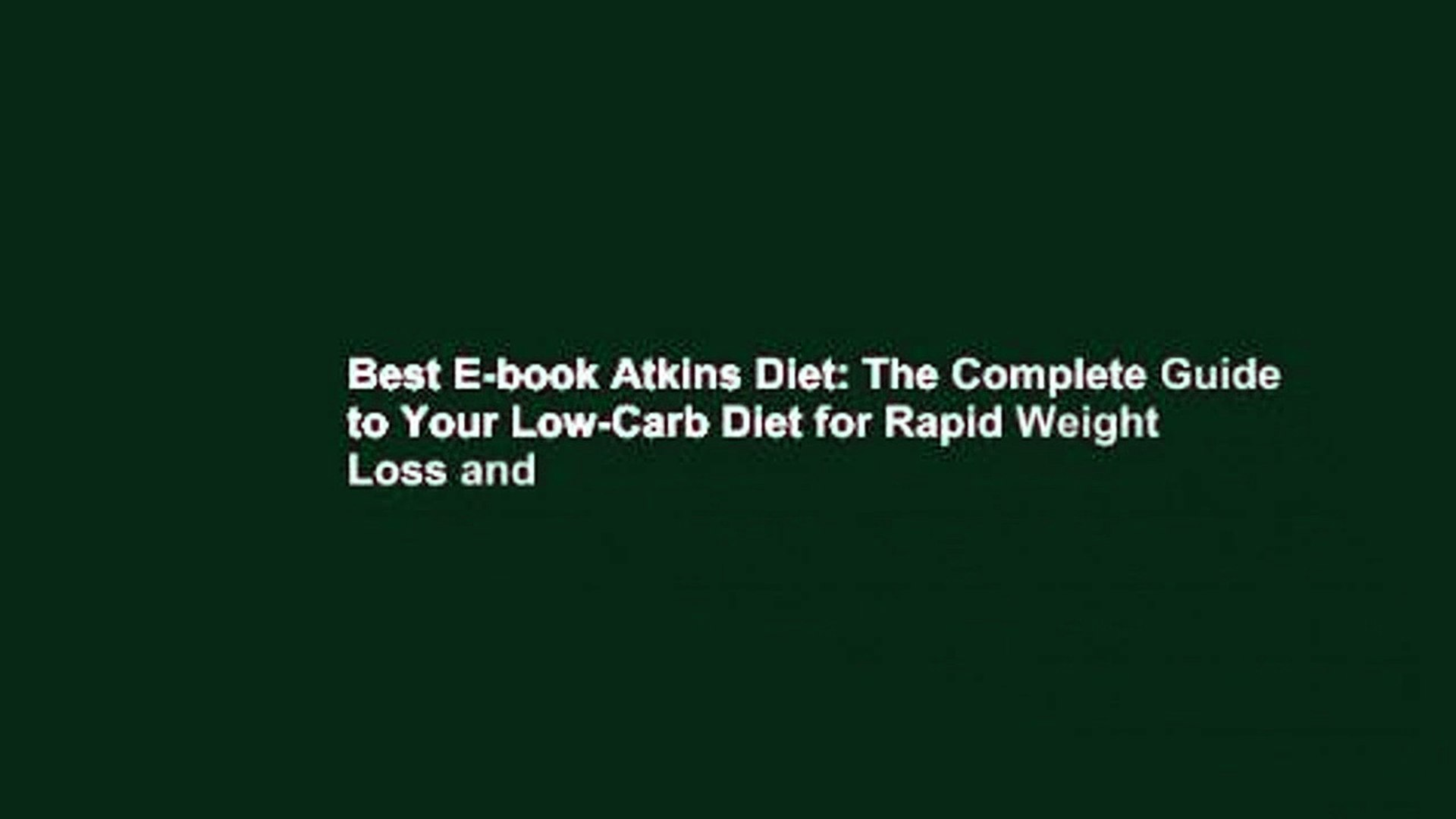 Best E Book Atkins Diet The Complete Guide To Your Low Carb Diet For Rapid Weight Loss And Video Dailymotion
