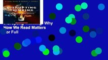 Popular to Favorit  Disrupting Thinking: Why How We Read Matters  For Full