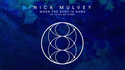 Nick Mulvey - When The Body Is Gone