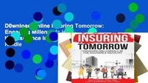 D0wnload Online Insuring Tomorrow: Engaging Millennials in the Insurance Industry For Kindle