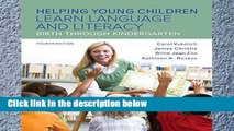 Readinging new Helping Young Children Learn Language and Literacy: Birth Through Kindergarten,