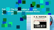 Full Trial The Constitution of Liberty: The Definitive Edition (Collected Works of F.A. Hayek
