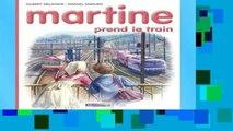 Reading Online Les albums de Martine: Martine prend le train Full access