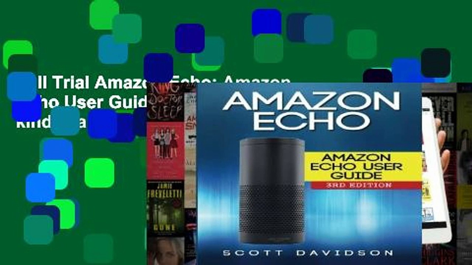 Full Trial Amazon Echo: Amazon Echo User Guide (Technology,Mobile, Communication, kindle, alexa,