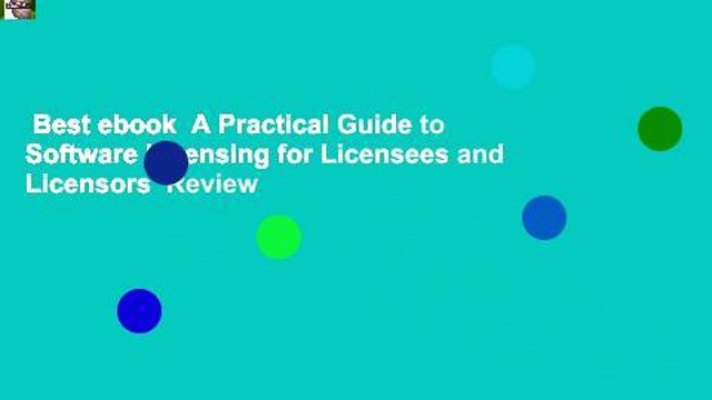 Best ebook  A Practical Guide to Software Licensing for Licensees and Licensors  Review