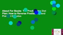 About For Books  The Prediabetes Diet Plan: How to Reverse Prediabetes and Prevent Diabetes
