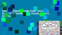 New Trial Kawaii Doodle Class: Sketching Super-Cute Tacos, Sushi, Clouds, Flowers, Monsters,