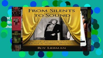 Get s  From Silents To Sound A Biographical Encyclopedia Of Performers Who Made The Full Movies