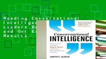 Reading Conversational Intelligence: How Great Leaders Build Trust and Get Extraordinary Results