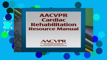 Get s  Aacvpr Cardiac Rehabilitation Resource Manual For Any Device Full Movies