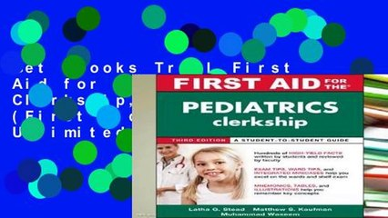Get s  First Aid For The Pediatrics Clerkship Third Edition First Aid Series Unlimited Full Movies