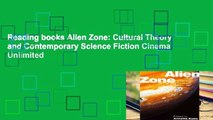 Reading books Alien Zone: Cultural Theory and Contemporary Science Fiction Cinema Unlimited
