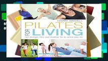 D0wnload Online Pilates for Living: Get stronger, fitter and healthier for an active later life