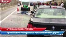 Afyonkarahisar'da feci kaza sonucu 2 kişi öldü 5 kişi yaralandı