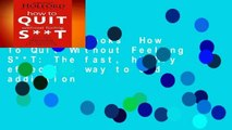 About For Books  How To Quit Without Feeling S**T: The fast, highly effective way to end addiction