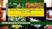 D0wnload Online Backyard Medicine For All: A Guide to Home-Grown Herbal Remedies For Kindle