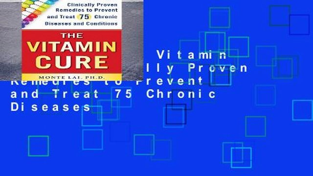 Popular  The Vitamin Cure: Clinically Proven Remedies to Prevent and Treat 75 Chronic Diseases