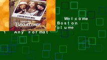 About For Books  Welcome to Beantown: A Boston Belles Novel: Volume 1  Any Format