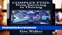 D0wnload Online Complex PTSD: From Surviving to Thriving: A GUIDE AND MAP FOR RECOVERING FROM
