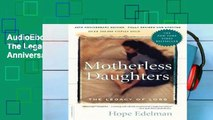 AudioEbooks Motherless Daughters: The Legacy of Loss, 20th Anniversary Edition Unlimited