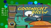 Get Ebooks Trial Goodnight Brew: A Parody for Beer People free of charge