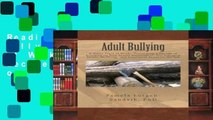 Readinging new Adult Bullying--A Nasty Piece of Work:: Translating Decade of Research on