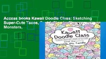Access books Kawaii Doodle Class: Sketching Super-Cute Tacos, Sushi, Clouds, Flowers, Monsters,