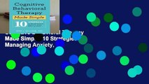 Popular to Favorit  Cognitive Behavioral Therapy Made Simple: 10 Strategies for Managing Anxiety,