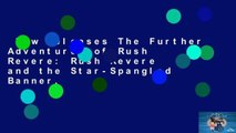 New Releases The Further Adventures of Rush Revere: Rush Revere and the Star-Spangled Banner,