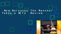 New Releases The Rancher Takes a Wife  Review