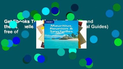 Get s  Mauritius Reunion And The Seychelles Lonely Planet Regional Guides  Of Full Movies