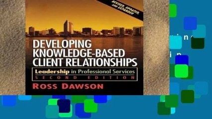 Get s  Developing Knowledge Based Client Relationships Leadership In Professional Full Movies