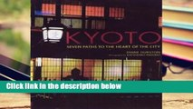 Get Ebooks Trial Kyoto: Seven Paths to the Heart of the City For Kindle