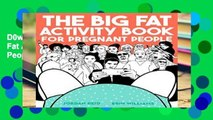 D0wnload Online The Big Fat Activity Book for Pregnant People P-DF Reading