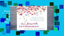 Popular  The Fourth Trimester: A Postpartum Guide to Healing Your Body, Balancing Your Emotions,