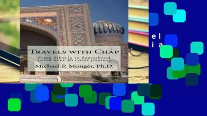Get s  Travels With Chap From Siberia To Samarkand With Over 90 Color Photos P Df Full Movies