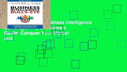 Get s  Business Intelligence Bull S Eye The Executive S Guide Conquer Your Market And Full Movies