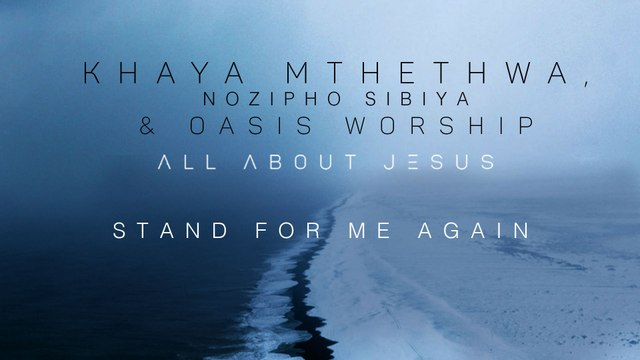 Khaya Mthethwa - Stand For Me Again