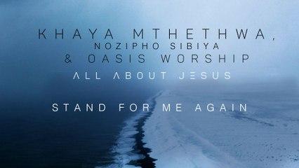 Khaya Mthethwa - Stand For Me Again