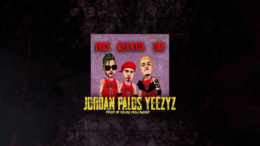 Alex Kyza ➕ Dvice ➕ Lyan - Jordan, Palos, Yeezyz [Official Audio]