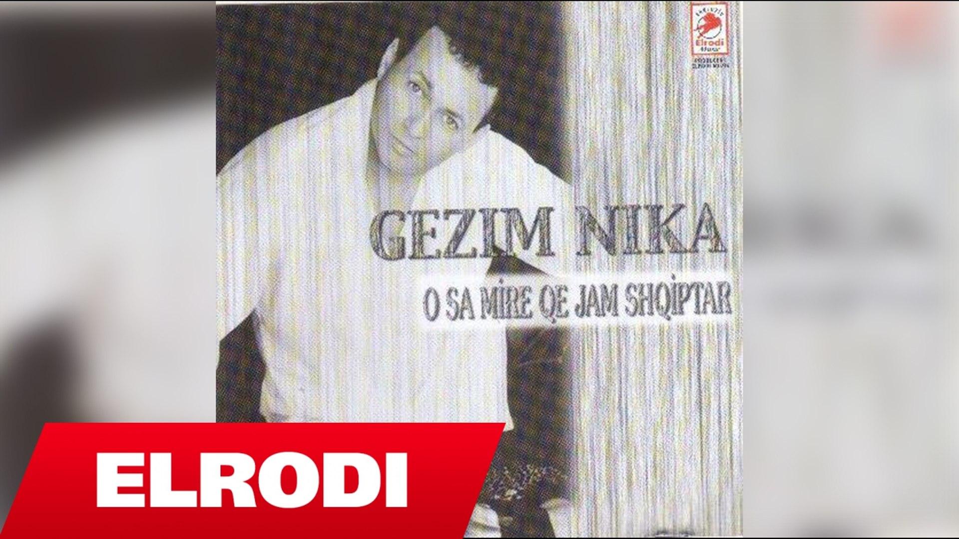 Gezim Nika - E mori ciken e mori (Official Audio HD)