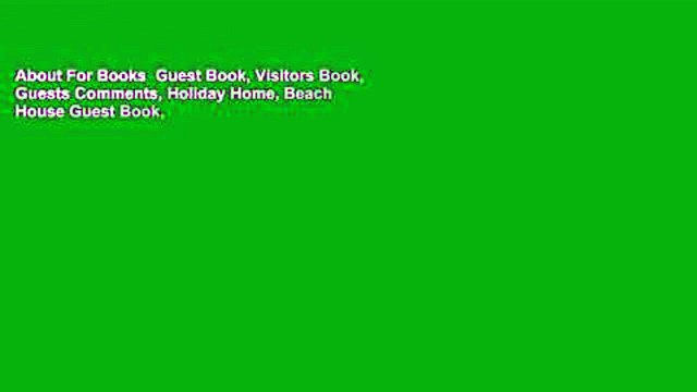 About For Books  Guest Book, Visitors Book, Guests Comments, Holiday Home, Beach House Guest Book,