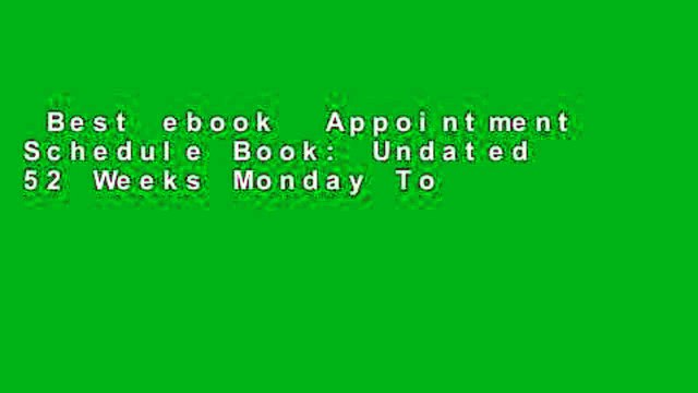 Best ebook  Appointment Schedule Book: Undated 52 Weeks Monday To Sunday 7AM To 8PM Appointment