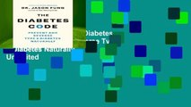 About For Books  The Diabetes Code: Prevent and Reverse Type 2 Diabetes Naturally  Unlimited