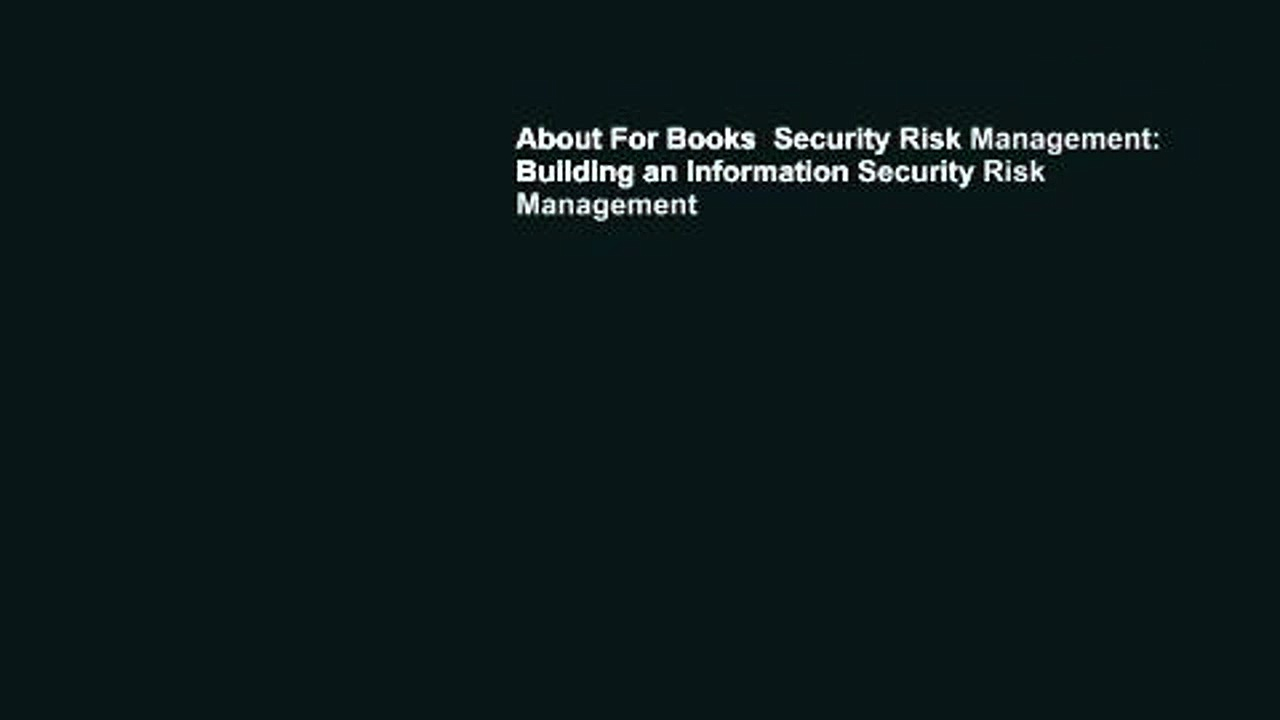 About For Books  Security Risk Management: Building an Information Security Risk Management